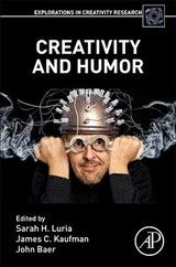 Explorations in Creativity Research, Creativity and Humor - ISBN: 9780128138021