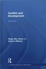 Conflict And Development - Williams, Andrew (phd, Department Of Psychological Sciences, Purdue University); Mac Ginty, Roger (university Of York, Uk) - ISBN: 9781138887503