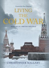 Living The Cold War - Mallaby, Sir Christopher - ISBN: 9781445669618