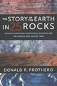 The Story Of The Earth In 25 Rocks - Prothero, Donald R. - ISBN: 9780231182607