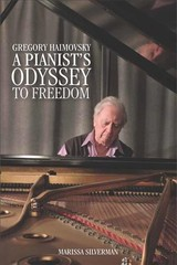 Gregory Haimovsky - A Pianist`s Odyssey To Freedom - Silverman, Marissa - ISBN: 9781580469319