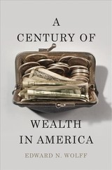 Century Of Wealth In America - Wolff, Edward N. - ISBN: 9780674495142