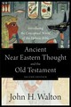 Ancient Near Eastern Thought And The Old Testament - Walton, John H. - ISBN: 9781540960214