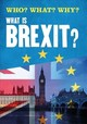Who? What? Why?: What Is Brexit? - Leclerc, Claire - ISBN: 9781526306708