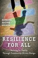 Resilience For All - Wilson, Barbara - ISBN: 9781610918923