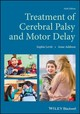 Treatment Of Cerebral Palsy And Motor Delay - Levitt, Sophie; Addison, Anne - ISBN: 9781119373865