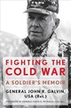 Fighting The Cold War - (ret.), John R. Galvin Usa - ISBN: 9780813176000