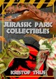 Jurassic Park Collectibles - Thijs, Kristof - ISBN: 9781445679235