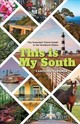 This Is My South - Eubanks, Caroline - ISBN: 9781493034307