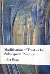 Modification Of Treaties By Subsequent Practice - Buga, Irina - ISBN: 9780198787822
