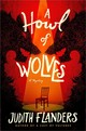 A Howl Of Wolves - Flanders, Judith - ISBN: 9781250087836