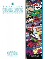 American Comic Book Chronicles: The 1990s - Dallas, Keith; Sacks, Jason - ISBN: 9781605490847