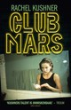 Club Mars - Rachel Kushner - ISBN: 9789025451905