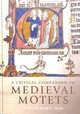 A Critical Companion To Medieval Motets - Hartt, Jared C. (EDT) - ISBN: 9781783273072