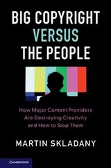 Big Copyright Versus The People - Skladany, Martin - ISBN: 9781108401593
