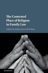 The Contested Place Of Religion In Family Law - Wilson, Robin Fretwell (EDT) - ISBN: 9781108417600