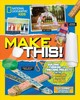 Make This! - National Geographic Kids - ISBN: 9781426333248