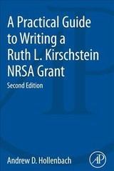 A Practical Guide to Writing a Ruth L. Kirschstein NRSA Grant - Hollenbach, Andrew D. - ISBN: 9780128153369