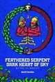 Feathered Serpent, Dark Heart Of Sky - Bowles, David - ISBN: 9781941026724