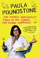 Totally Unscientific Study Of The Search For Human Happiness - Poundstone, Paula - ISBN: 9781616208066