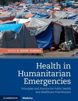 Health In Humanitarian Emergencies - Townes, David A. (EDT)/ Gerber, Mike (EDT)/ Anderson, Mark (EDT) - ISBN: 9781107062689