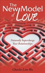 The New Model Of Love: Naturally Superch - Wu, Charles Lim - ISBN: 9781504312714