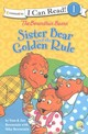 The Berenstain Bears Sister Bear And The Golden Rule - Berenstain, Stan/ Berenstain, Jan/ Berenstain, Mike - ISBN: 9780310760184