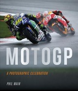 Moto Gp - A Photographic Celebration - Wain, Phil - ISBN: 9781781317532