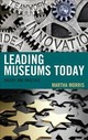 Leading Museums Today - Morris, Martha - ISBN: 9781442275324