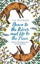Down To The River And Up To The Trees - Belfrage, Sue - ISBN: 9780008313685