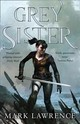 Grey Sister - Lawrence, Mark - ISBN: 9780008152345