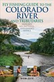 Fly Fishing Guide To The Colorado River And Tributaries - Dye, Bob - ISBN: 9780811737241