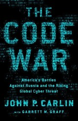 Dawn Of The Code War - Carlin, John P.; Graff, Garrett M. - ISBN: 9781541773837