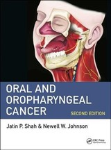 Oral And Oropharyngeal Cancer - Shah, Jatin P., MD (EDT)/ Johnson, Newell W. (EDT) - ISBN: 9781498700085