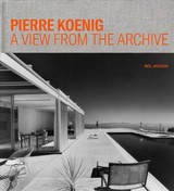 Pierre Koenig - A View From The Archive - Jackson, Neil - ISBN: 9781606065778