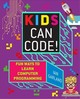 Kids Can Code! - Garland, Ian - ISBN: 9781510740051