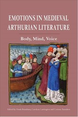 Emotions In Medieval Arthurian Literature - Body, Mind, Voice - Lynch, Andrew; Fuksas, Anatole Pierre; Saunders, Corinne; Larrington, Carolyne; Brandsma, Frank - ISBN: 9781843845003