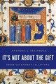 It's Not About The Gift - Steinbock, Anthony J. - ISBN: 9781786608253