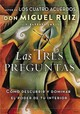 Las Tres Preguntas/ The Three Questions - Ruiz, Don Miguel/ Emrys, Barbara - ISBN: 9781400212323