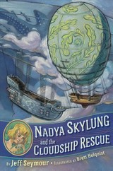 Nadya Skylung And The Cloudship Rescue - Seymour, Jeff - ISBN: 9781524738655