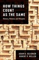 How Things Count As The Same - Seligman, Adam B. (professor In The Department Of Religion, Boston University); Weller, Robert P. (professor In The Department Of Anthropology, Boston University) - ISBN: 9780190888718