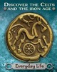 Discover The Celts And The Iron Age: Everyday Life - Butterfield, Moira - ISBN: 9781445162034