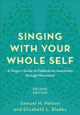 Singing With Your Whole Self - Blades, Elizabeth L.; Nelson, Samuel H. - ISBN: 9781538107690