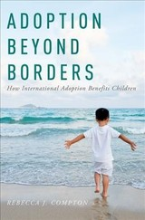 Adoption Beyond Borders - Compton, Dr. Rebecca (professor Of Psychology, Haverford College) - ISBN: 9780190914813