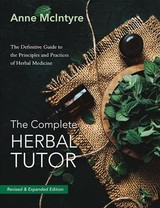 The Complete Herbal Tutor - McIntyre, Anne - ISBN: 9781911597452