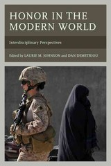 Honor In The Modern World - Johnson, Laurie M. (EDT)/ Demetriou, Dan (EDT)/ Cunningham, Anthony (CON)/ Etzioni, Amitai (CON) - ISBN: 9781498502634