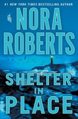 Shelter In Place - Roberts, Nora - ISBN: 9781250161598