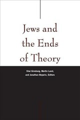 Jews And The Ends Of Theory - Ginsburg, Shai (EDT)/ Land, Martin (EDT)/ Boyarin, Jonathan (EDT)/ Dolgopolski, Sergey (CON) - ISBN: 9780823281992