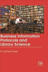 Business Information Protocols And Library Science - Pandey, Sujit Kumar - ISBN: 9781680959420