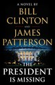 The President Is Missing - Clinton, Bill/ Patterson, James - ISBN: 9780316412698